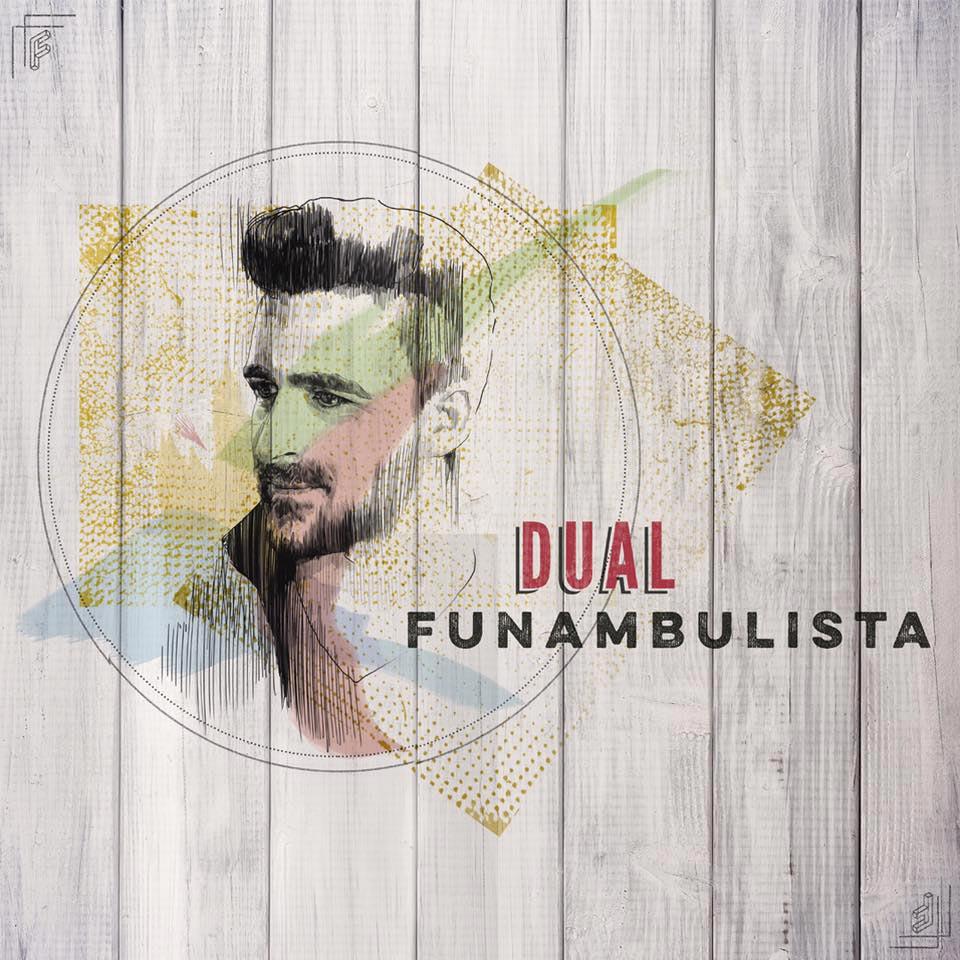 Dual, el nuevo trabajo de Funambulista es ya Nº1 en iTunes