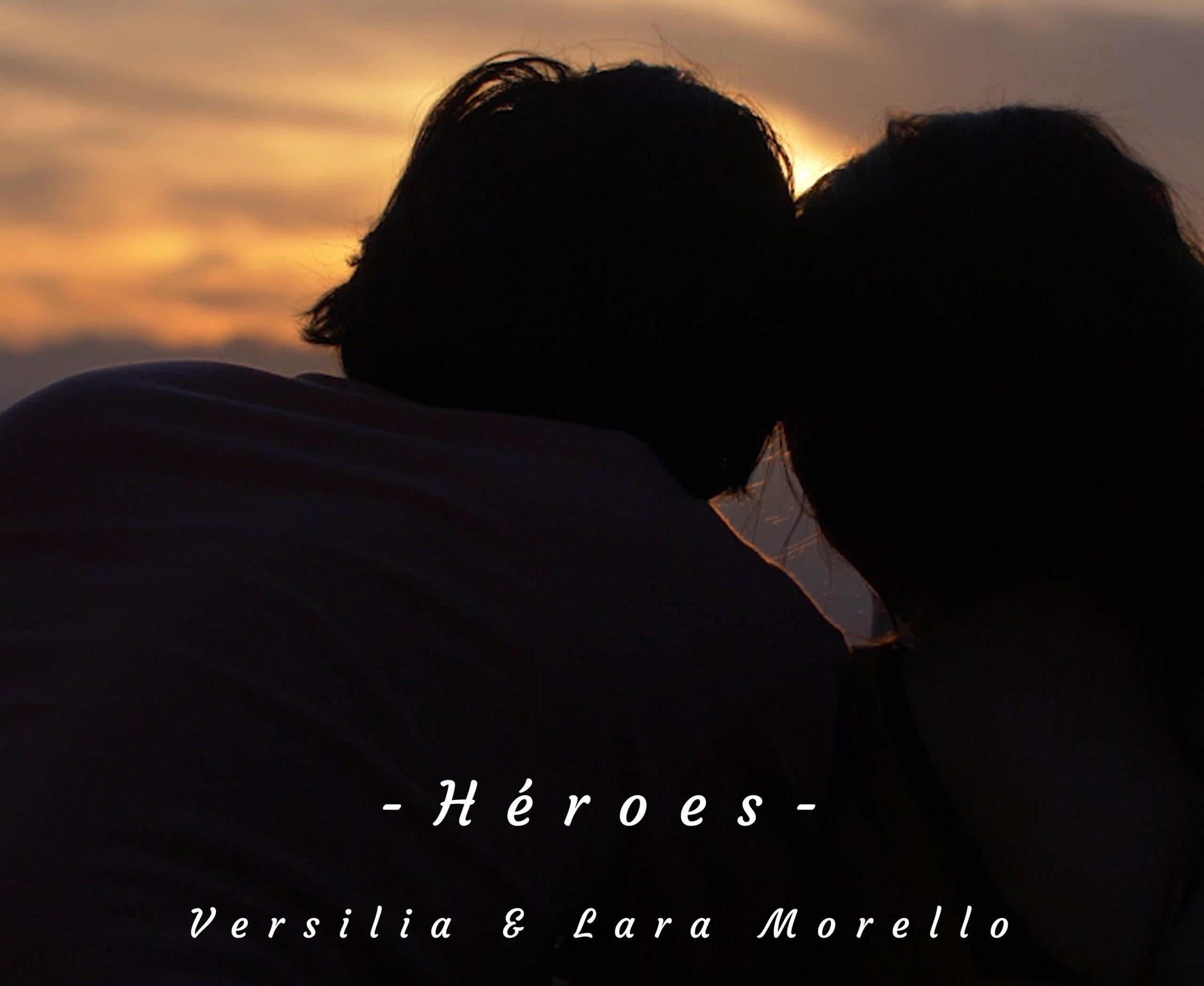 ARTÍCULO | Versilia y Lara Morello presentan Héroes, el himno de los valientes